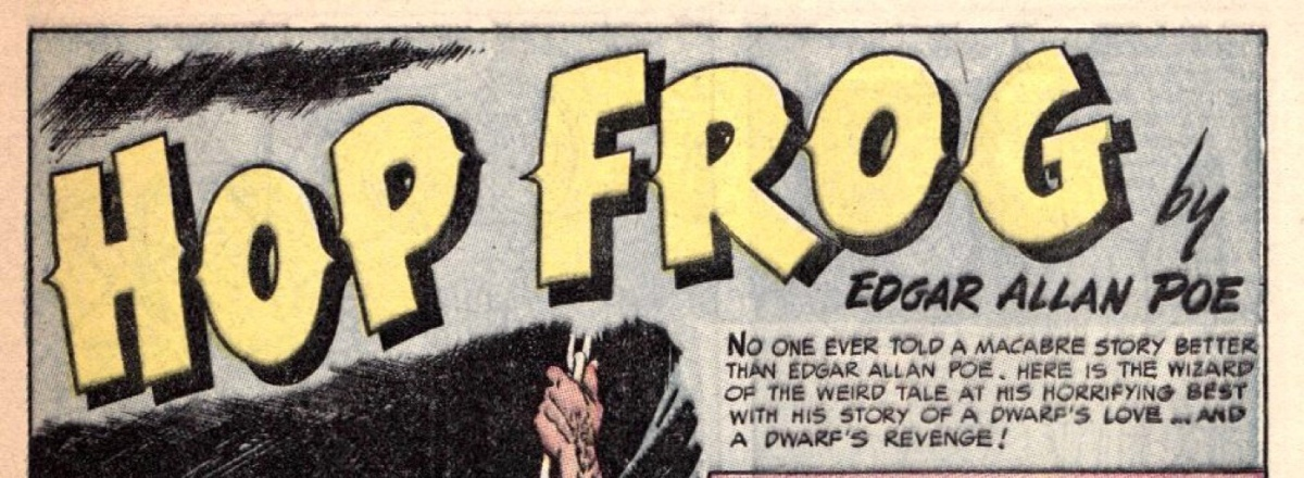 "Comic Adaptations of Edgar Allan Poe's ""Hop-Frog"""